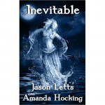 Inevitable - Jason Letts, Amanda Hocking
