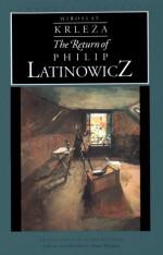 The Return of Philip Latinowicz - Miroslav Krleža, Stuart Morgan, Zora Depolo