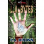 L.A. Bytes - P.A. Brown