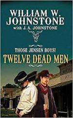 Twelve Dead Men (Those Jensen Boys!) - William W Johnstone, J A Johnstone