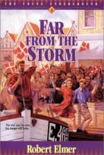Far from the Storm - Robert Elmer