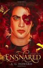 Ensnared (Splintered Series #3) - A. G. Howard