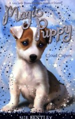 Cloud Capers #3 (Magic Puppy) - Sue Bentley, Angela Swan, Andrew Farley