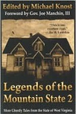 Legends of the Mountain State 2: More Ghostly Tales from the State of West Virginia - Michael Knost, Mark Justice, Brian J. Hatcher, Mary SanGiovanni, Rob Darnell, Nate Southard, Jonathan Maberry, Bob Freeman, Lucy A. Snyder, Nate Kenyon, Stephen L. Shrewsbury, Michael Liamo, Maurice Broaddus, Gary A. Braunbeck