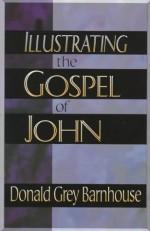 Illustrating the Gospel of John - Donald Grey Barnhouse