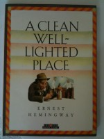 A Clean Well Lighted Place (Short Stories) - Ernest Hemingway