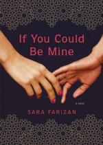If You Could Be Mine: A Novel - Sara Farizan