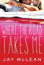 Where the Road Takes Me - Jay McLean