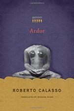 Ardor - Roberto Calasso, Richard Dixon