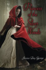 By Jessica Day George Princess of the Silver Woods (Twelve Dancing Princesses) (Reprint) - Jessica Day George