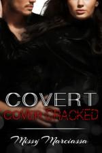 Covert Cover Cracked - Missy Marciassa