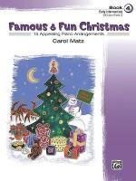 Famous & Fun Christmas, Book 4 (Early Intermediate): 15 Appealing Piano Arrangements - Carol Matz