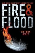 [ Fire & Flood Scott, Victoria ( Author ) ] { Paperback } 2015 - Victoria Scott