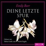 Deine letzte Spur - Emily Barr, Sabina Godec, Nicole Engeln, Lübbe Audio