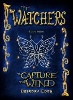 The Watchers, To Capture the Wind - Deirdra Eden