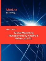 Exam Prep for Global Marketing Management by Kotabe & Helsen, 4th Ed - Masaaki Kotabe
