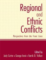 Regional and Ethnic Conflicts: Perspectives from the Front Lines - Judy Carter, Vamık D. Volkan