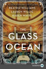 The Glass Ocean: A Novel - Karen White, Beatriz Williams, Lauren Willig
