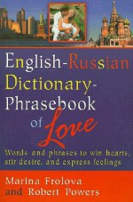 English-Russian Dictionary-Phrasebook of Love - Marina Frolova, Robert Powers