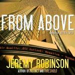 From Above - A Novella - Jeremy Robinson, Jeffrey Kafer, Breakneck Media