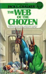 The Web of the Chozen - Jack L. Chalker