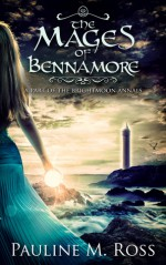 The Mages of Bennamore - Pauline M. Ross