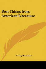 Best Things from American Literature - Irving Bacheller