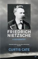 Friedrich Nietzsche: A Biography - Curtis Cate