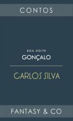 Boa noite, Gonçalo - Carlos Silva