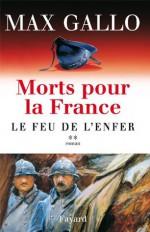 Morts pour la France, tome 2:Le Feu de l'enfer (Littérature Française) (French Edition) - Max Gallo