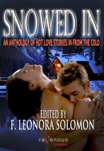 Snowed In: An Anthology of Hot Love Stories in From the Cold - F. Leonora Solomon, Louisa Bacio, Layla Chase, Max Vos, Lynn Lake, Giselle Renard, Cèsar Sanchez Zapata, Beckah Rose, Anna Fondant, Kaysee Renee Robichaud, Nicole Wilder, Cheryl Dragon, Jeanine McAdam, Penelope Pruitt