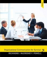 Organizational Communication for Survival Plus Mysearchlab with Etext -- Access Card Package - Virginia Peck Richmond, James C. McCroskey, Larry Powell