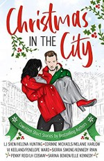 Christmas in the City - Elle Kennedy, Penelope Ward, Kennedy Ryan, Corinne Michaels, Vi Keeland, Sarina Bowen, Sierra Simone, Melanie Harlow, Penny Reid, Grace L. C. Shen-Ong, Helena Hunting, Luci Cosway