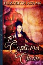 The Captain's Claim - Elizabeth Adams