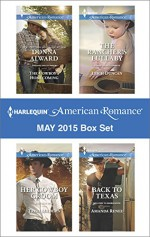Harlequin American Romance May 2015 Box Set: The Cowboy's HomecomingHer Cowboy GroomThe Rancher's LullabyBack to Texas - Donna Alward, Trish Milburn, Leigh Duncan, Amanda Renee