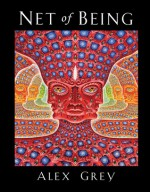 Net of Being - Alex Grey, Allyson Grey