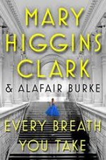 Every Breath You Take (An Under Suspicion Novel) - Mary Higgins Clark, Alafair Burke