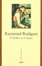El diablo en el cuerpo / The Devil in the Flesh (Clasicos Universales) (Spanish Edition) - Raymond Radiguet