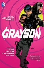 Grayson Vol. 1: Agents of Spyral - Tim Seeley, Tom King, Mikel Janin