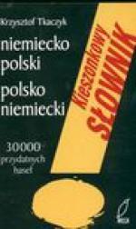 Kieszonkowy słownik niemiecko - polski polsko - niemiecki - Tkaczyk Krzysztof