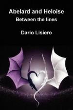 Abelard and Heloise. Between the Lines - Dario Lisiero
