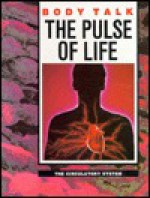 The Pulse of Life: The Circulatory System - Jenny Bryan
