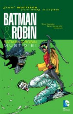 Batman and Robin, Vol. 3: Batman and Robin Must Die! - Grant Morrison, Frazer Irving, Cameron Stewart, David Finch, Irving Frazier