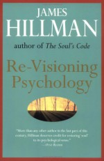 Re-visioning Psychology - James Hillman