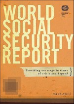 World Social Security Report: Providing Coverage in Times of Crisis and Beyond - International Labor Office