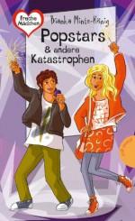 Freche Mädchen - freche Bücher!: Popstars & andere Katastrophen (Freche Mädchen - freche Bücher!) (German Edition) - Bianka Minte-König, Birgit Schössow
