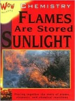 Chemistry: Flames Are Stored Sunlight - Bryson Gore