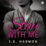 Stay With Me - S.E. Harmon, Michael Stellman