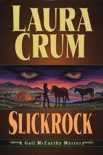 Slickrock: A Gail McCarthy Mystery - Laura Crum