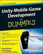Unity Mobile Game Development for Dummies - Neal Goldstein, Jon Manning, Paris Buttfield-Addison